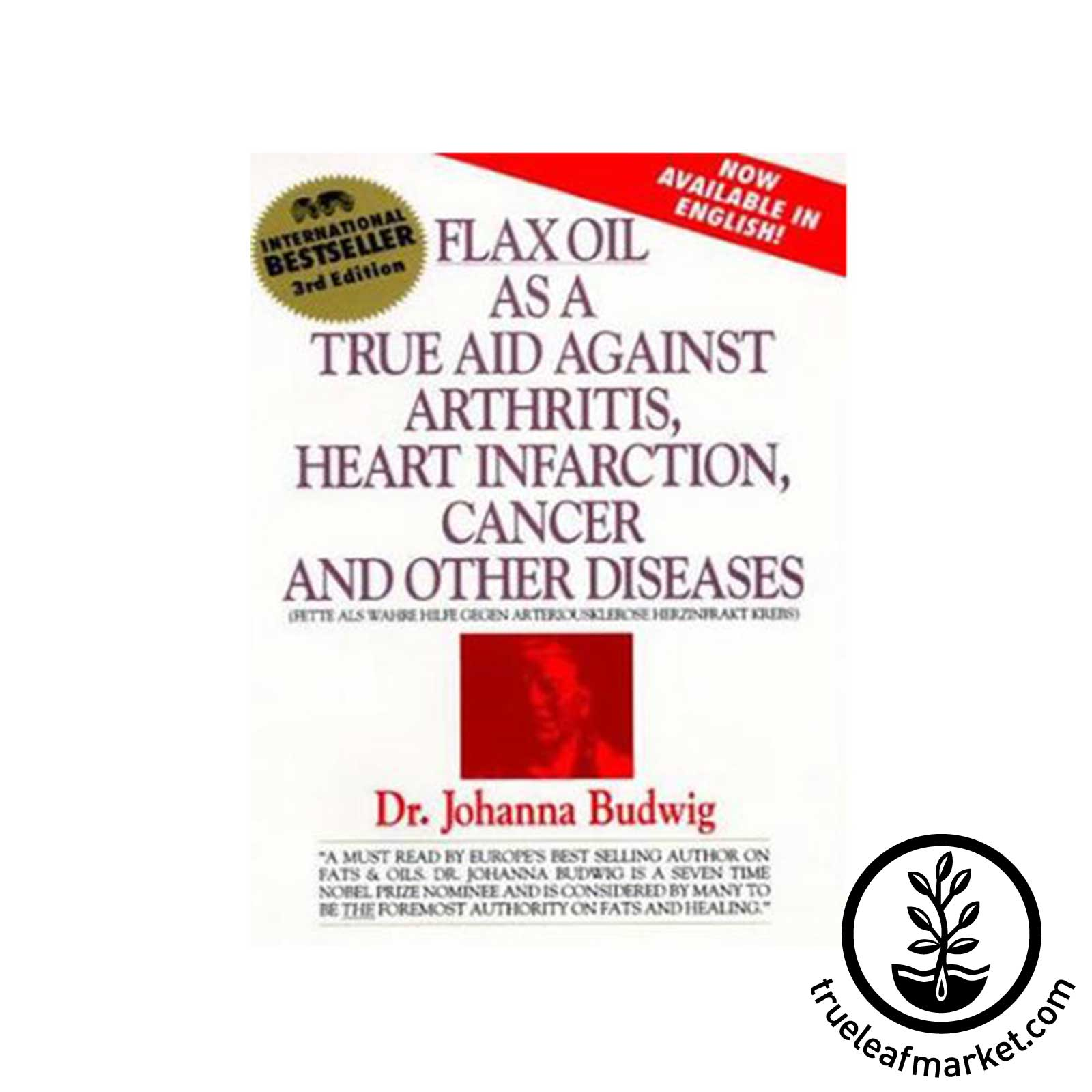 Flax Oil as a True Aid Against Arthritis Heart Infarction Cancer Book Flax Oil as a True Aid Against Arthritis, Heart Infarction, Cancer