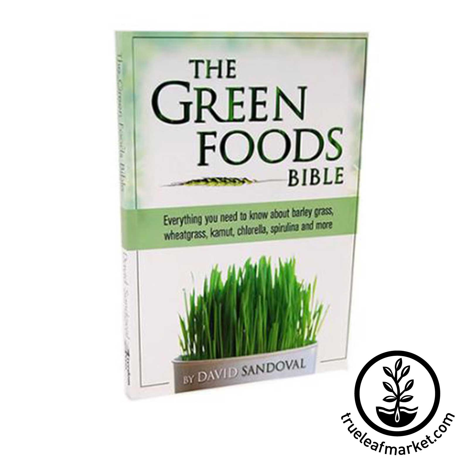 Green Foods Bible Book by David Sandoval