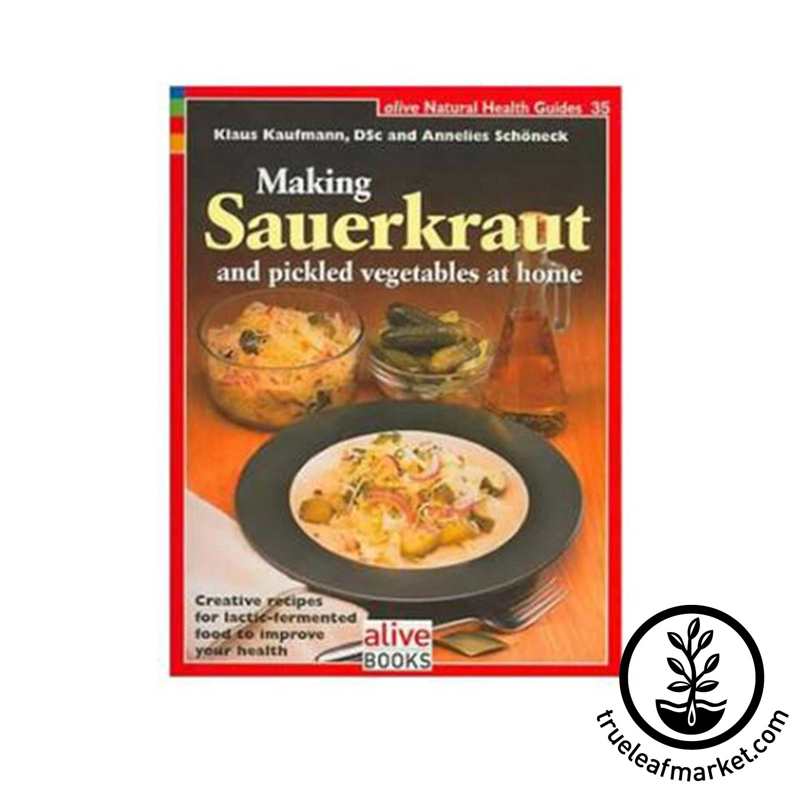 Making Sauerkraut Book by Klaus Kaufmann & Annelies Schoneck making sauerkraut, sauerkraut recipe book, how to make sauerkraut, pickled vegetables