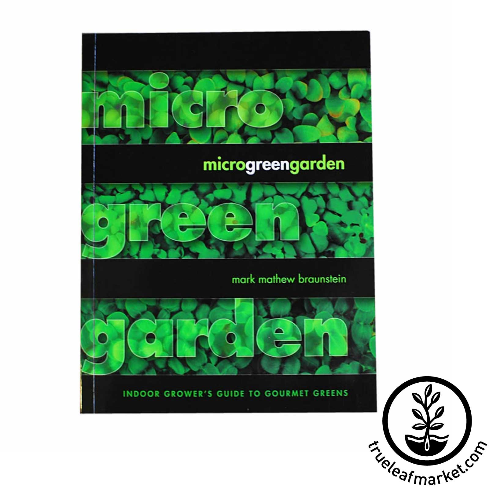 Book: Micro Green Garden - Indoor Growers Guide To Gourmet Greens microgreens book, book about microgreens, how to grow microgreens