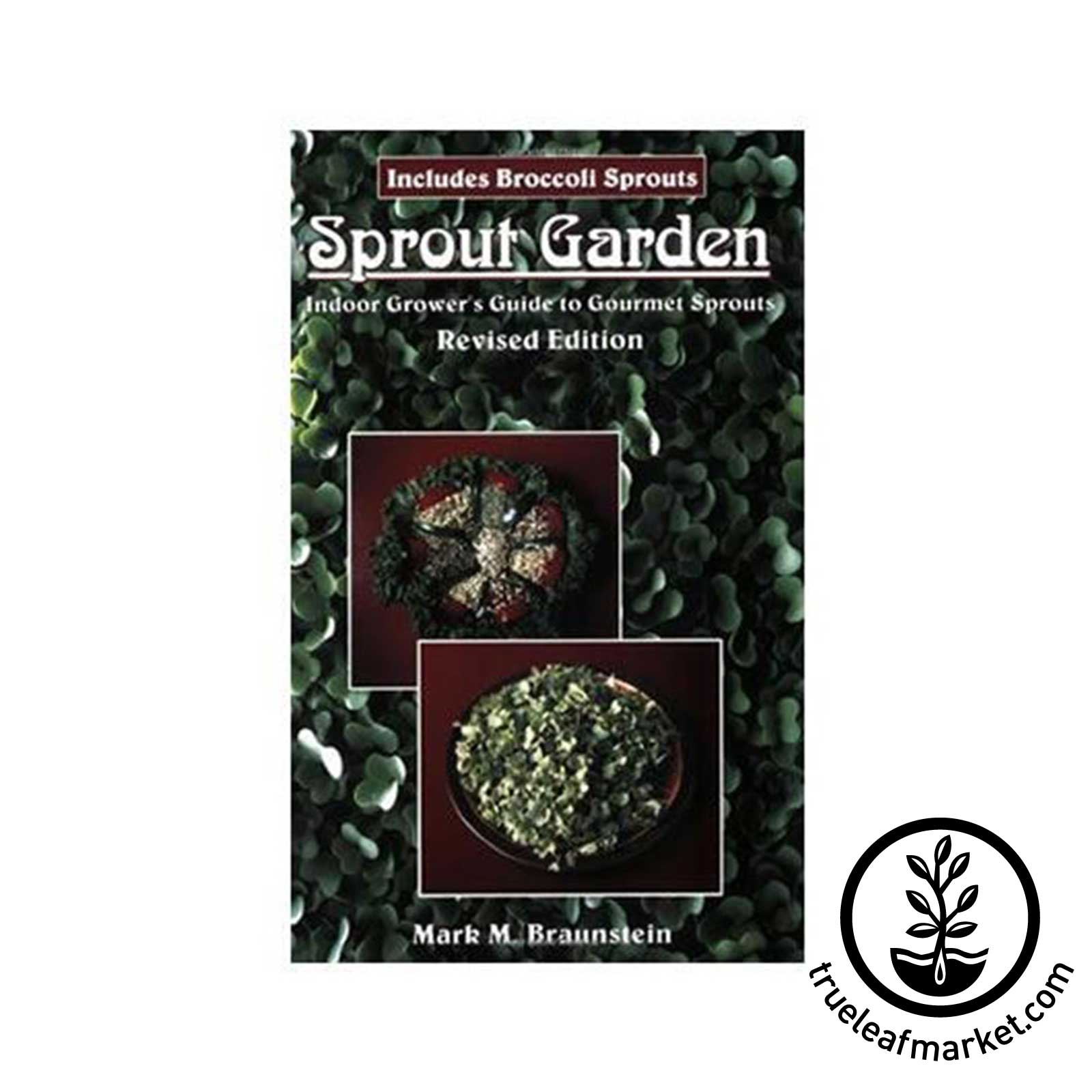 Sprout Garden: Grower's Guide by Mark Braunstein - Instructional Book