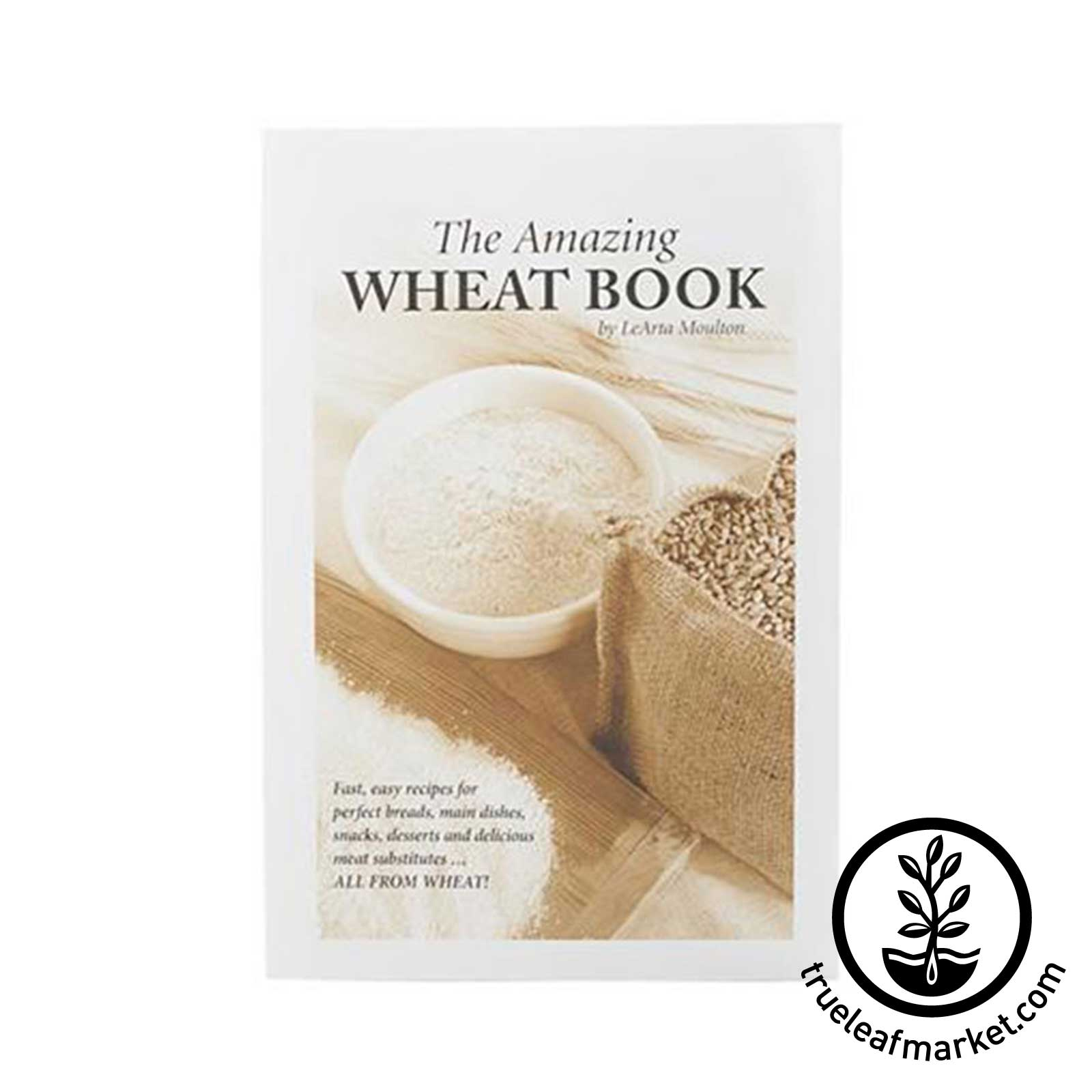 The Amazing Wheat Book by LeArta Moulton