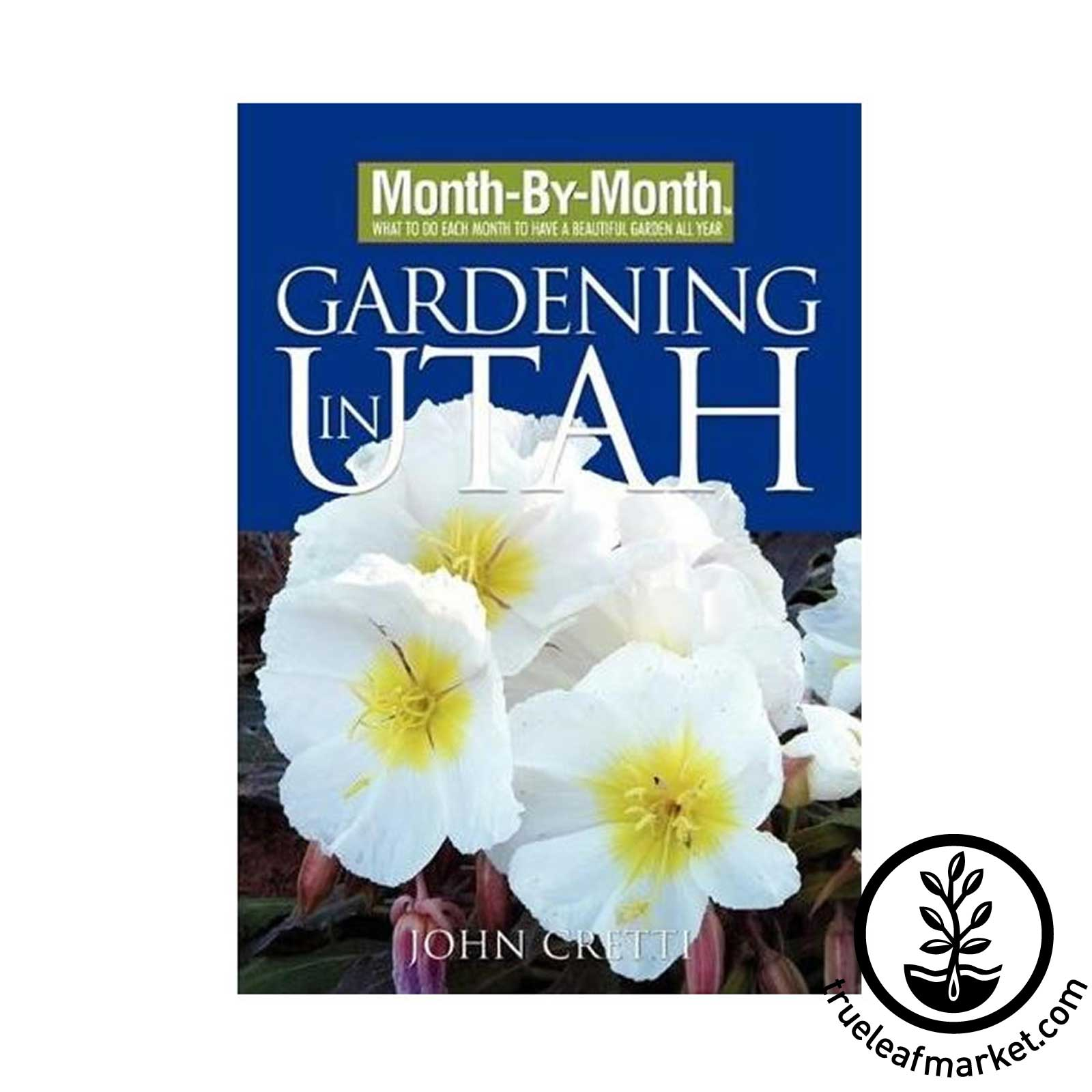 Month by Month Gardening in Utah Book