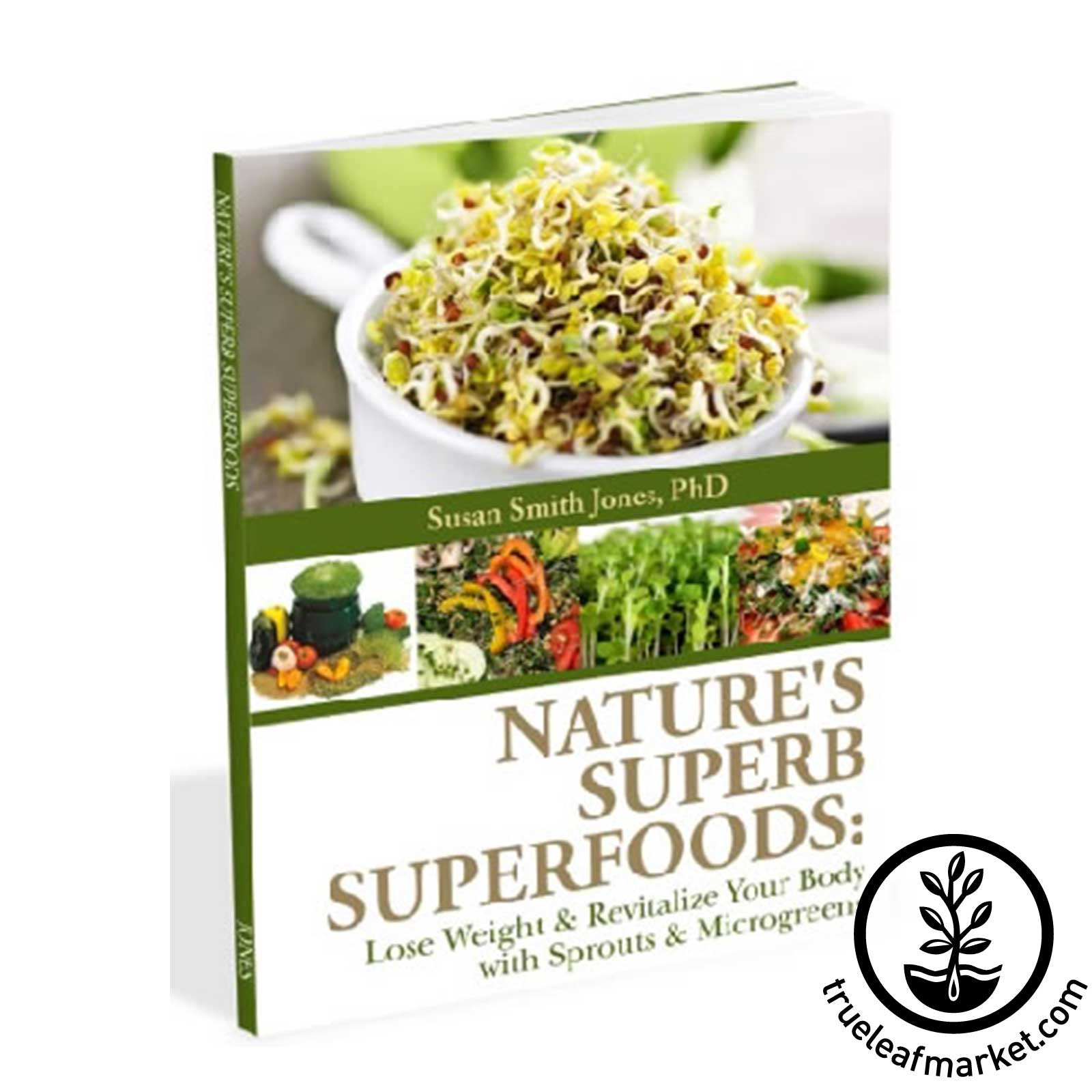 Natures Superb Superfoods - eBook by Susan Smith Jones PhD