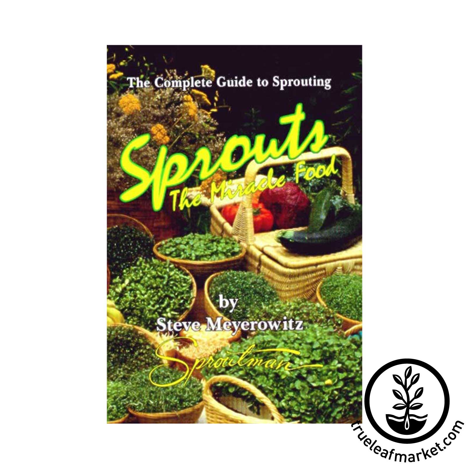 Sprouts - The Miracle Food Book