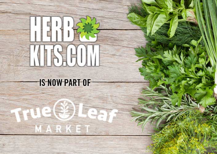 Herb Kits.com now part of True Leaf Market!