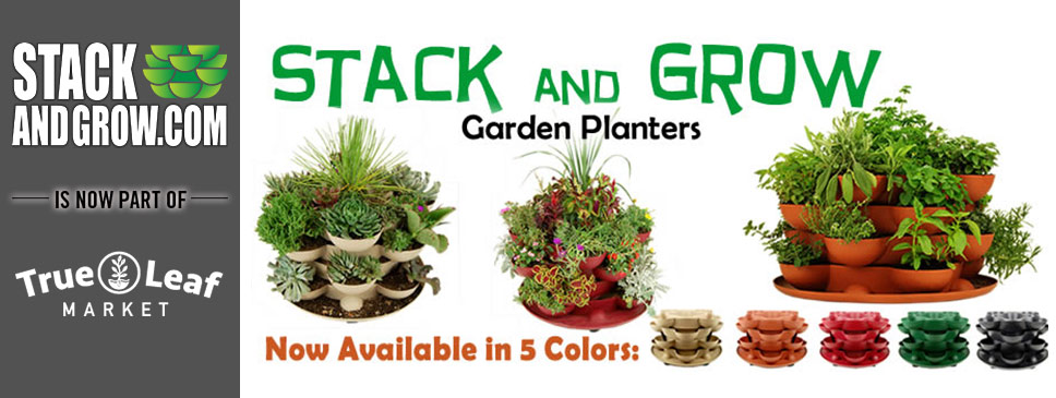 Stack & Grow Homepage - Now at True Leaf Market!